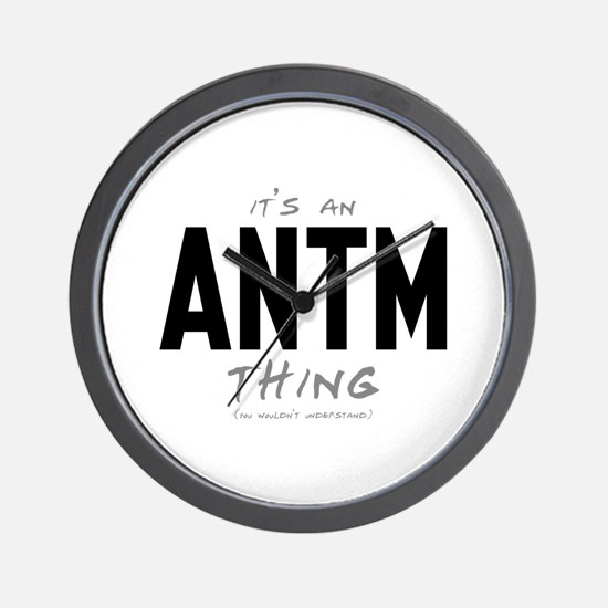 It's an ANTM Thing Wall Clock