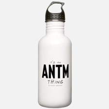 It's an ANTM Thing Water Bottle