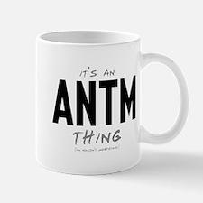 It's an ANTM Thing Mug