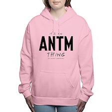It's an ANTM Thing Women's Hooded Sweatshirt