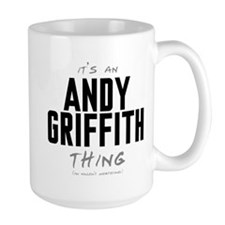 It's an Andy Griffith Thing Mug