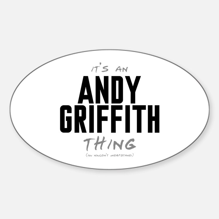 It's an Andy Griffith Thing Oval Decal