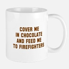 Cover me in chocolate Mug