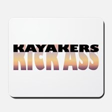 Kayakers Kick Ass Mousepad