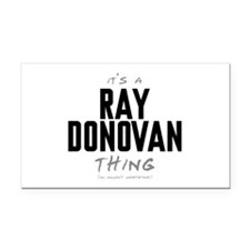 It's a Ray Donovan Thing Rectangle Car Magnet