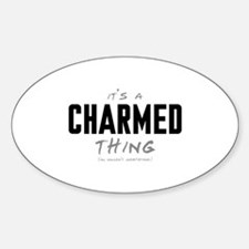 It's a Charmed Thing Oval Decal