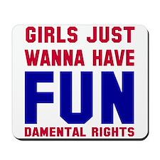 Girls want fundamental rights Mousepad