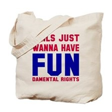 Girls want fundamental rights Tote Bag