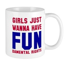 Girls want fundamental rights Mug