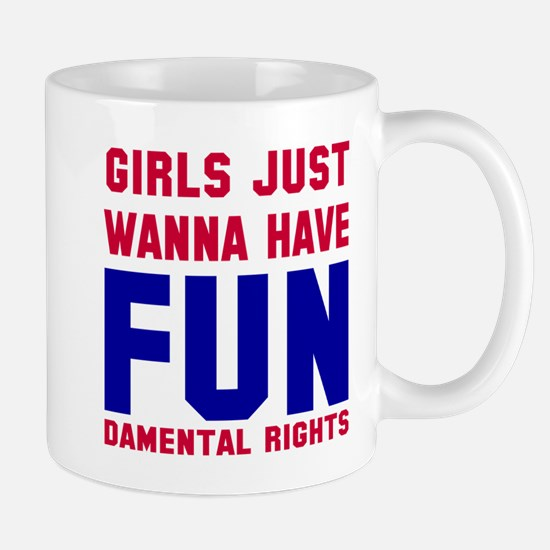 Girls want fundamental rights Mug