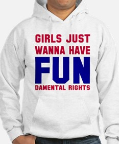 Girls want fundamental rights Hoodie