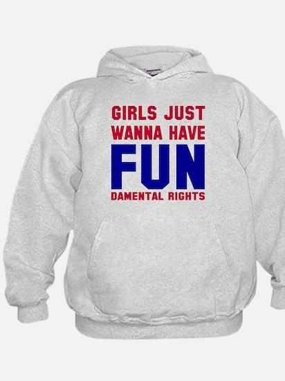 Girls want fundamental rights Hoodie
