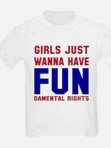 Girls want fundamental rights T-Shirt