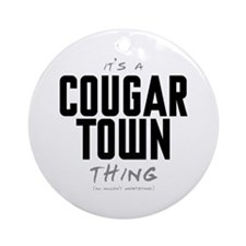 It's a Cougar Town Thing Round Ornament