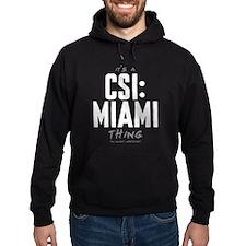It's a CSI: Miami Thing Dark Hoodie