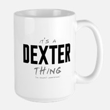 It's a Dexter Thing Large Mug