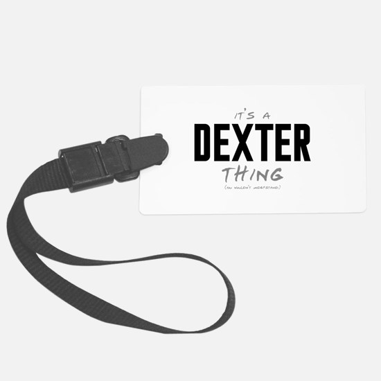 It's a Dexter Thing Luggage Tag