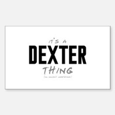 It's a Dexter Thing Rectangle Decal
