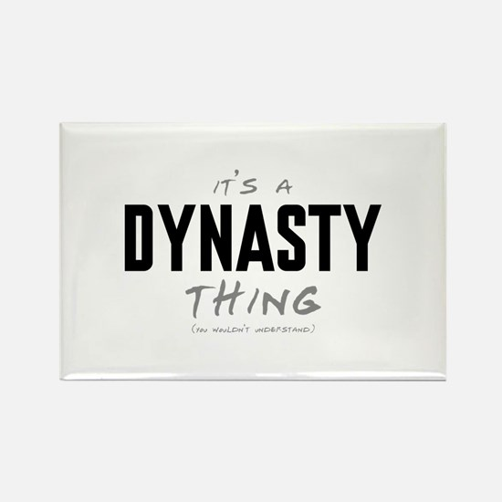 It's a Dynasty Thing Rectangle Magnet