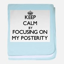 Keep Calm by focusing on My Posterity baby blanket