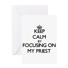 Keep Calm by focusing on My Priest Greeting Cards