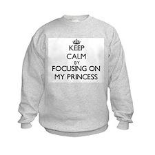 Keep Calm by focusing on My Prince Sweatshirt