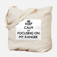 Keep Calm by focusing on My Ranger Tote Bag