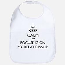Keep Calm by focusing on My Relationship Bib