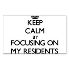 Keep Calm by focusing on My Residents Decal