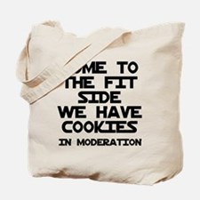 Come to the fit side cookies Tote Bag
