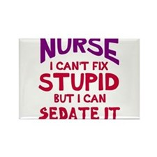 Nurse sedate stupid Rectangle Magnet