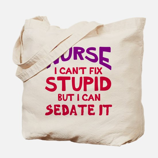 Nurse sedate stupid Tote Bag