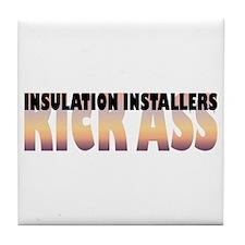 Insulation Installers Kick Ass Tile Coaster