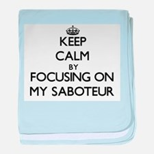 Keep Calm by focusing on My Saboteur baby blanket