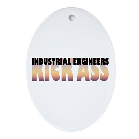 Industrial Engineers Kick Ass Oval Ornament
