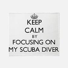 Keep Calm by focusing on My Scuba Di Throw Blanket