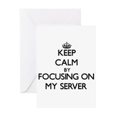 Keep Calm by focusing on My Server Greeting Cards