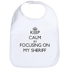 Keep Calm by focusing on My Sheriff Bib