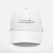 A Bug? No...Its a feature!.png Baseball Baseball Cap