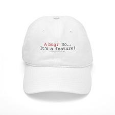 A Bug? No...Its a feature!.png Baseball Cap