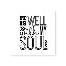 """It Is Well With My Soul Square Sticker 3"""" X 3"""