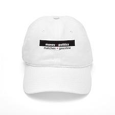 money+politics/matches+gasoline.png Baseball Cap