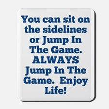 Jump In The Game Mousepad