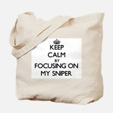 Keep Calm by focusing on My Sniper Tote Bag