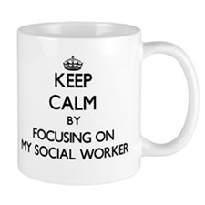 Keep Calm by focusing on My Social Worker Mugs