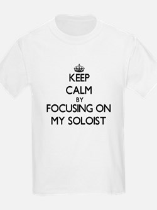 Keep Calm by focusing on My Soloist T-Shirt