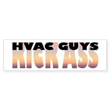 HVAC Guys Kick Ass Bumper Bumper Sticker