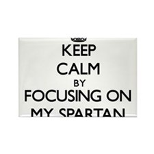 Keep Calm by focusing on My Spartan Magnets