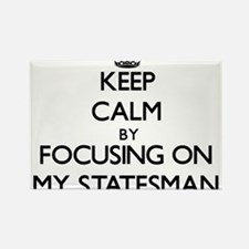 Keep Calm by focusing on My Statesman Magnets