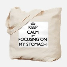 Keep Calm by focusing on My Stomach Tote Bag
